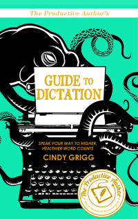 The Productive Authors Guide to Dictation Front Cover E 2